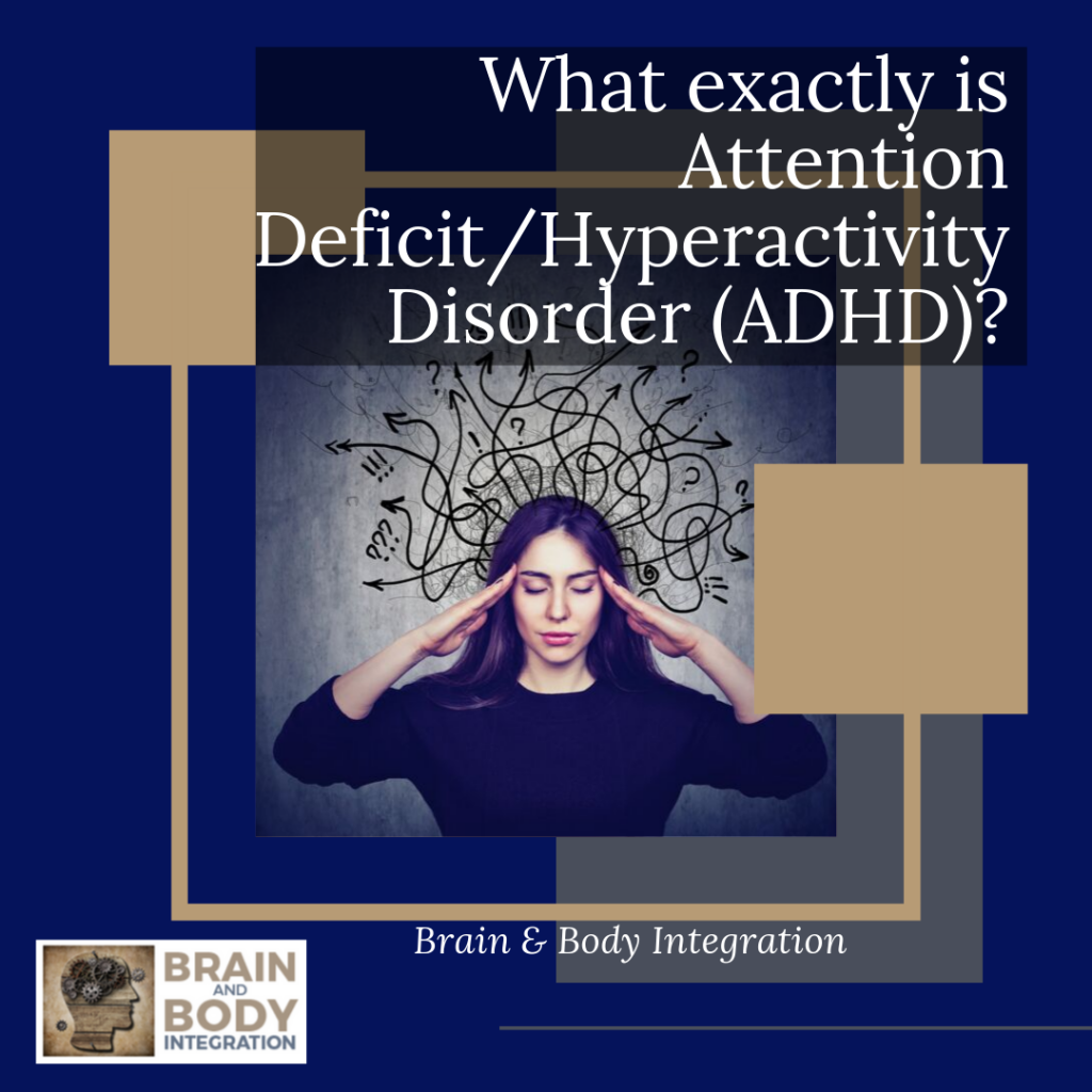 What Exactly is Attention Deficit/Hyperactivity Disorder (ADHD)
