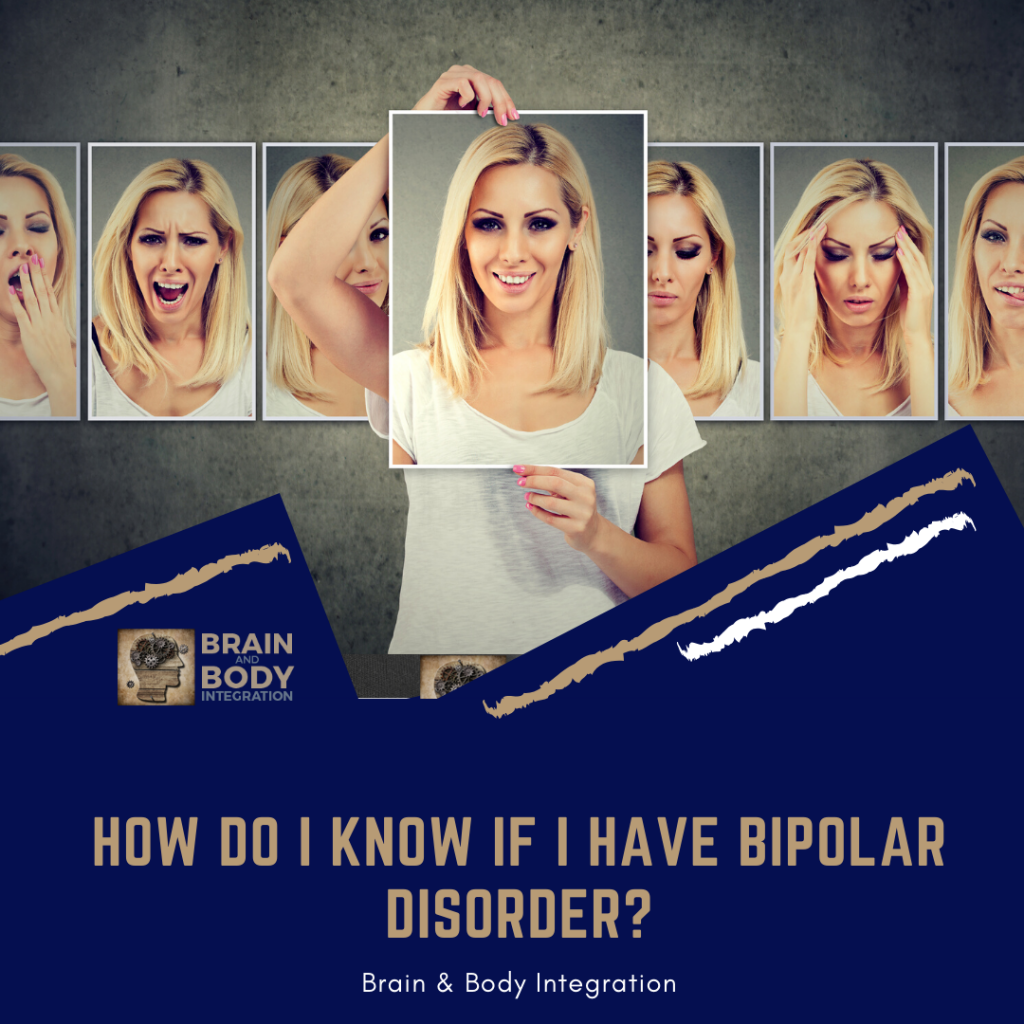 How Do I Know If I Have Bipolar Disorder?