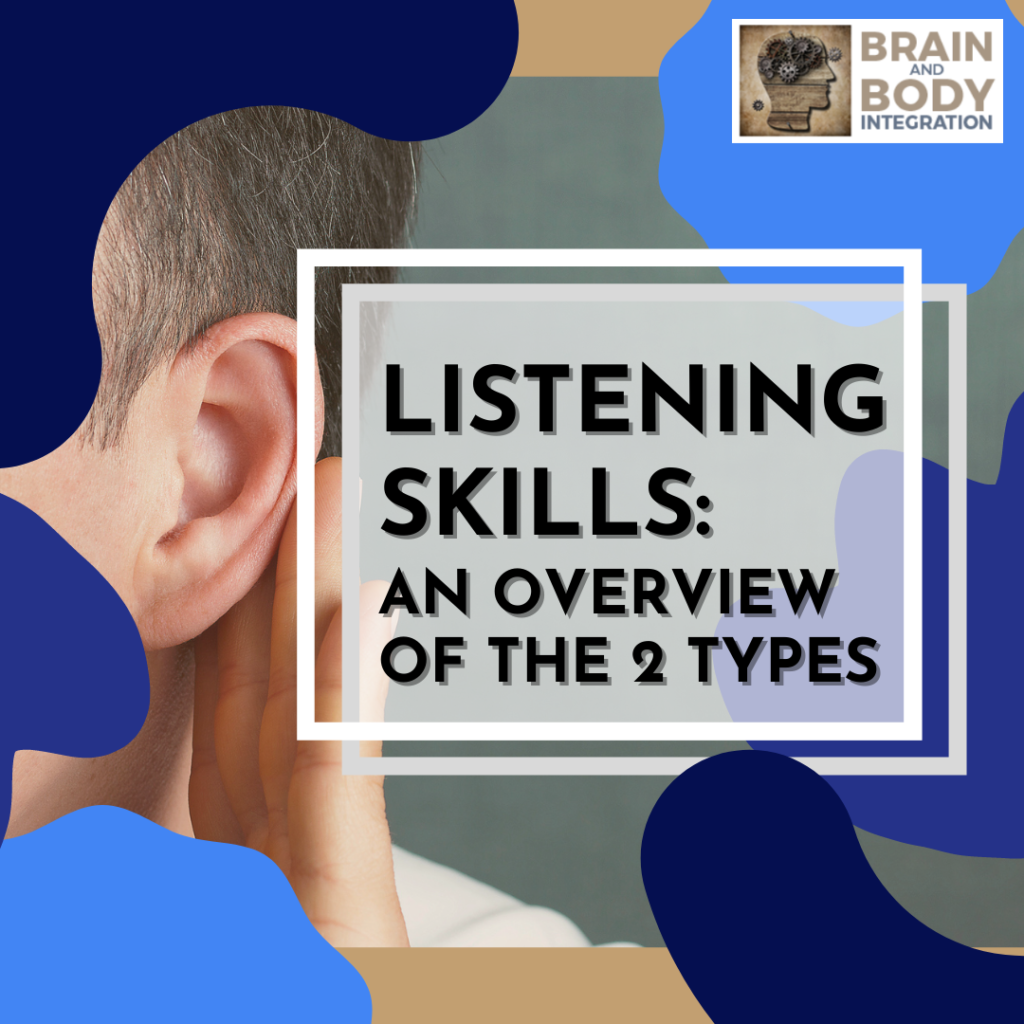 Listening Skills: And Overview of the 2 Types