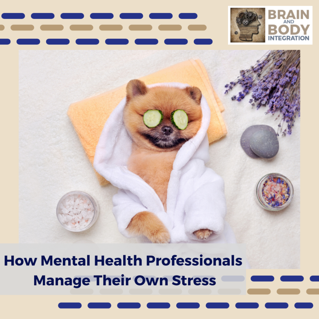 How Mental Health Professionals Manage Their Own Stress